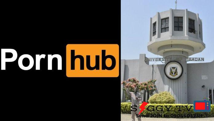 Pornhub, one of the biggest Adult Porn websites in the world has selected the University of Ibadan (UI) as its Head quarters in Africa.